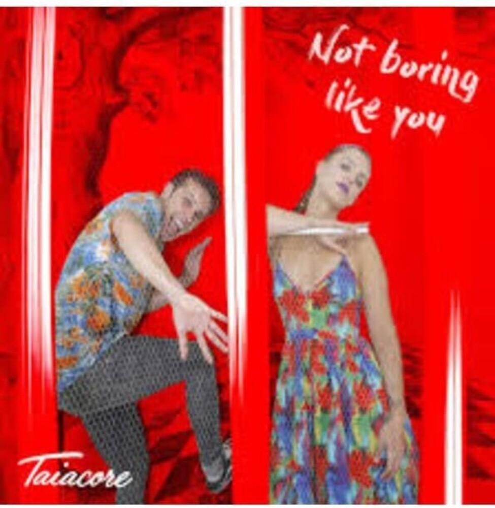 Taiacore - Not Boring Like You (Spa)