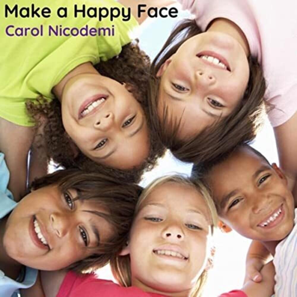 Carol Nicodemi - Make A Happy Face