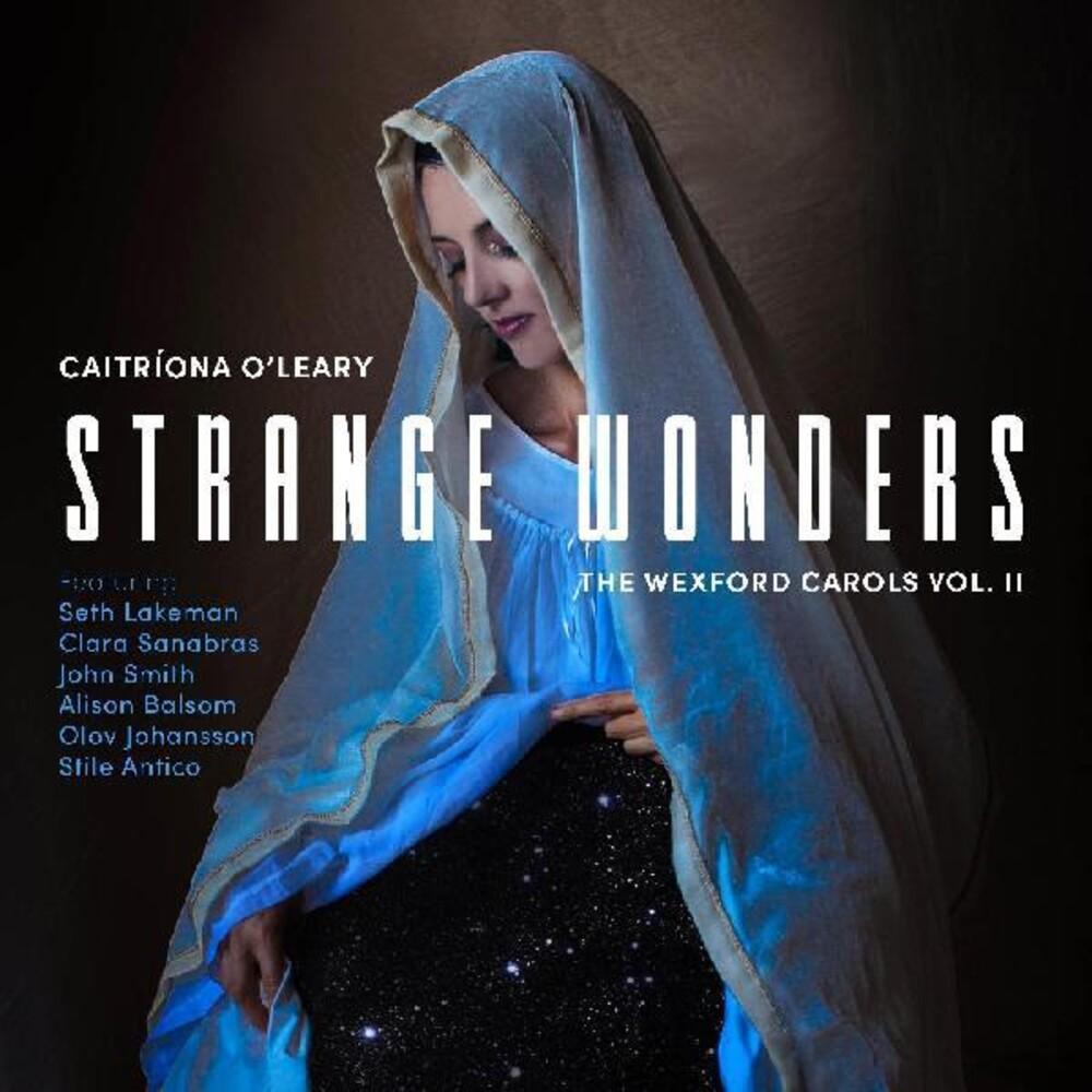 Caitriona O'leary  / Lakeman,Seth / Smith,John - Strange Wonders The Wexford Carols Ii