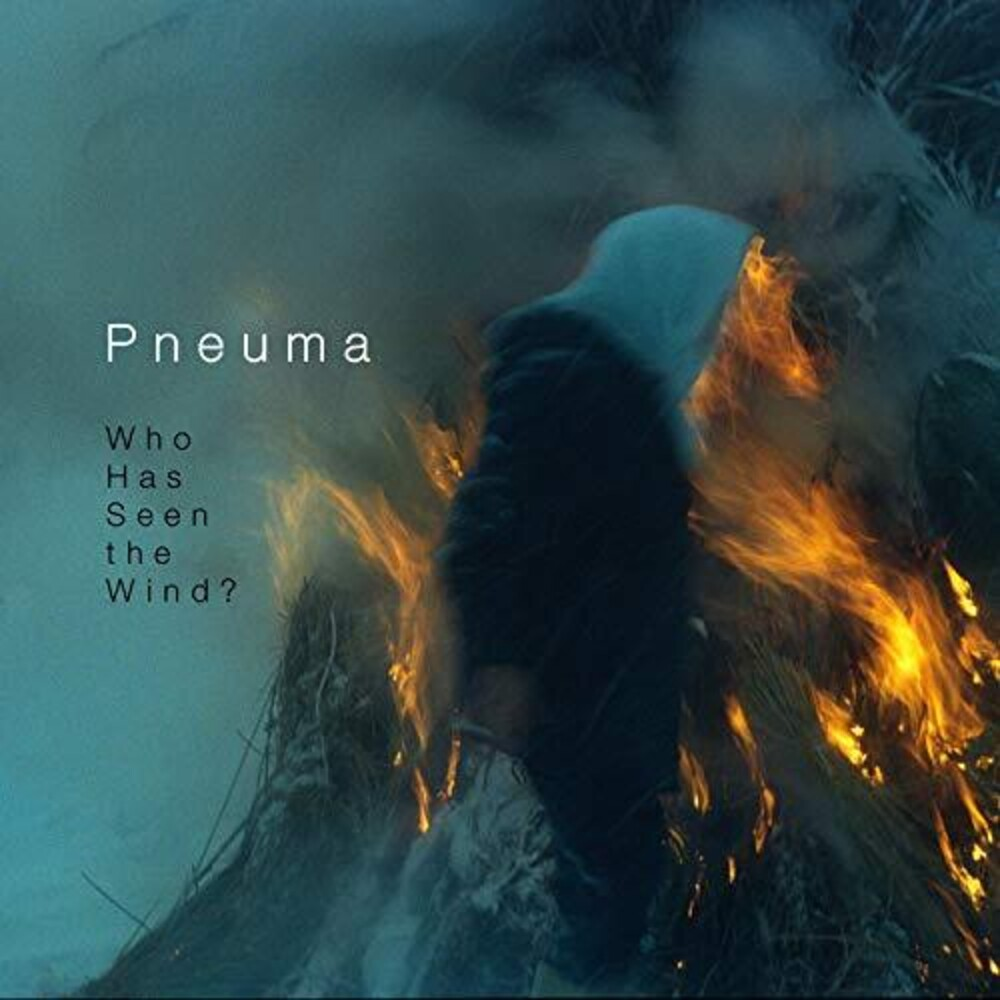 Pneuma - Who Has Seen The Wind