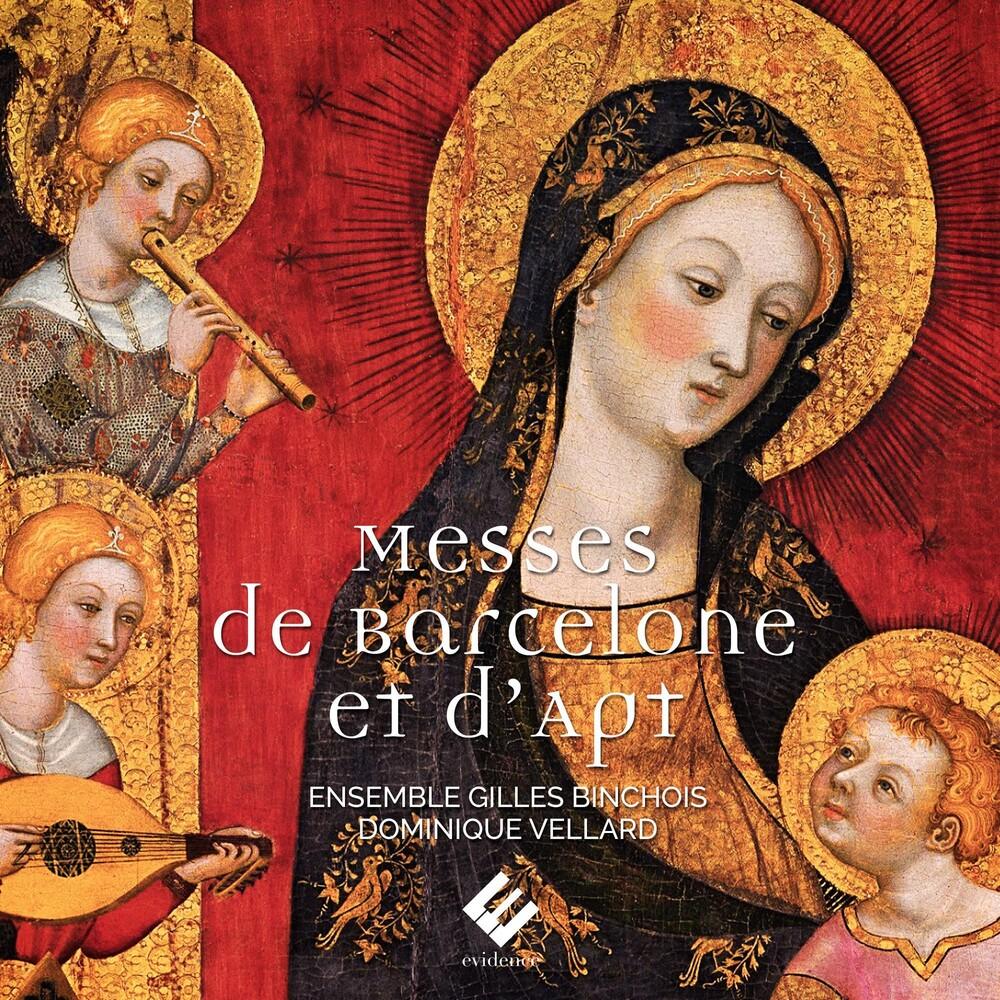 Ensemble Gilles Binchois / Dominique Vellard - Messes De Barcelone Et D'apt