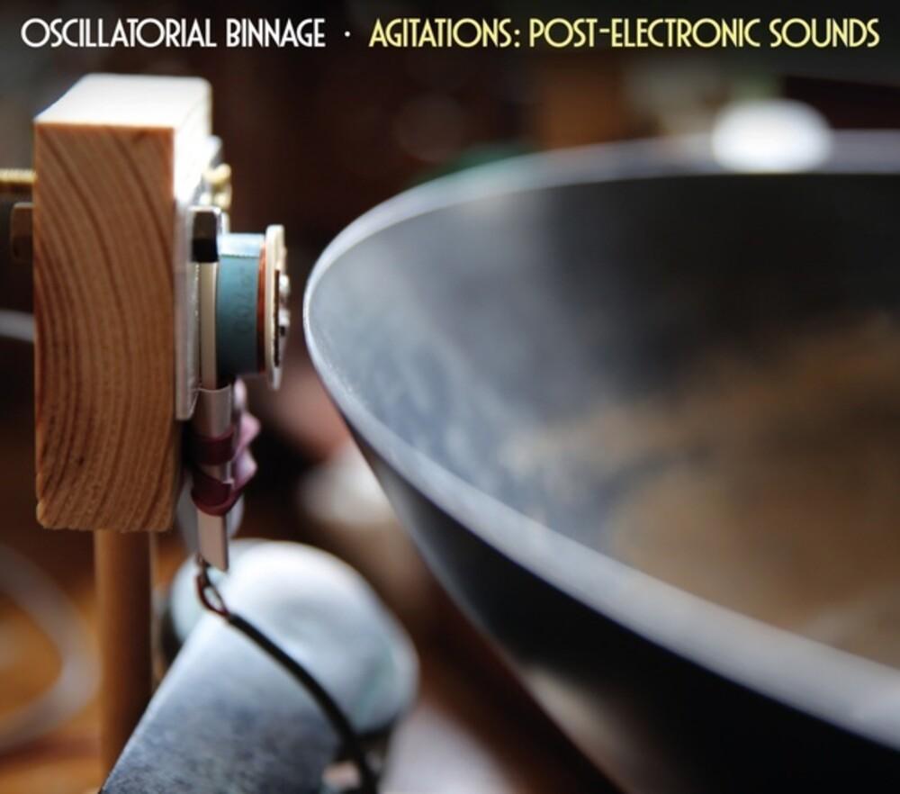 Oscillatorial Binnage - Agitations: Post-Electronic Sounds