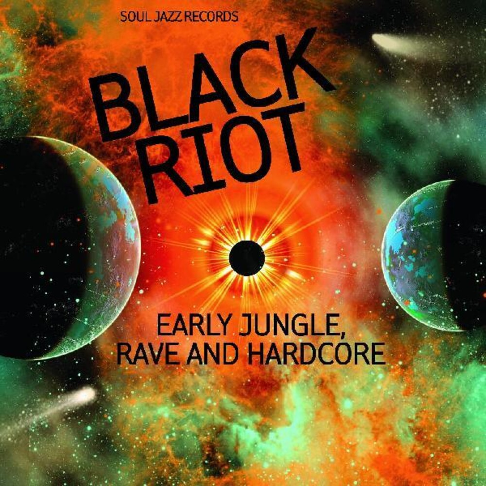 Soul Jazz Records - Black Riot: Early Jungle, Rave & Hardcore