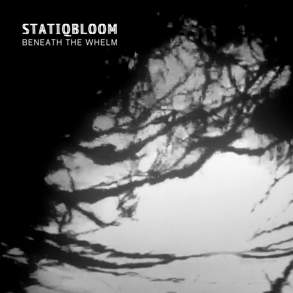 Statiqbloom - Beneath The Whelm [Limited Edition]