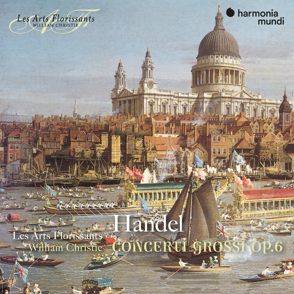 Les Arts Florissants / William Christie - Handel: Concerti Grossi Op.6 [Reissue]