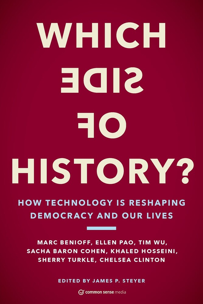 - Which Side of History?: How Technology Is Reshaping Democracy and OurLives
