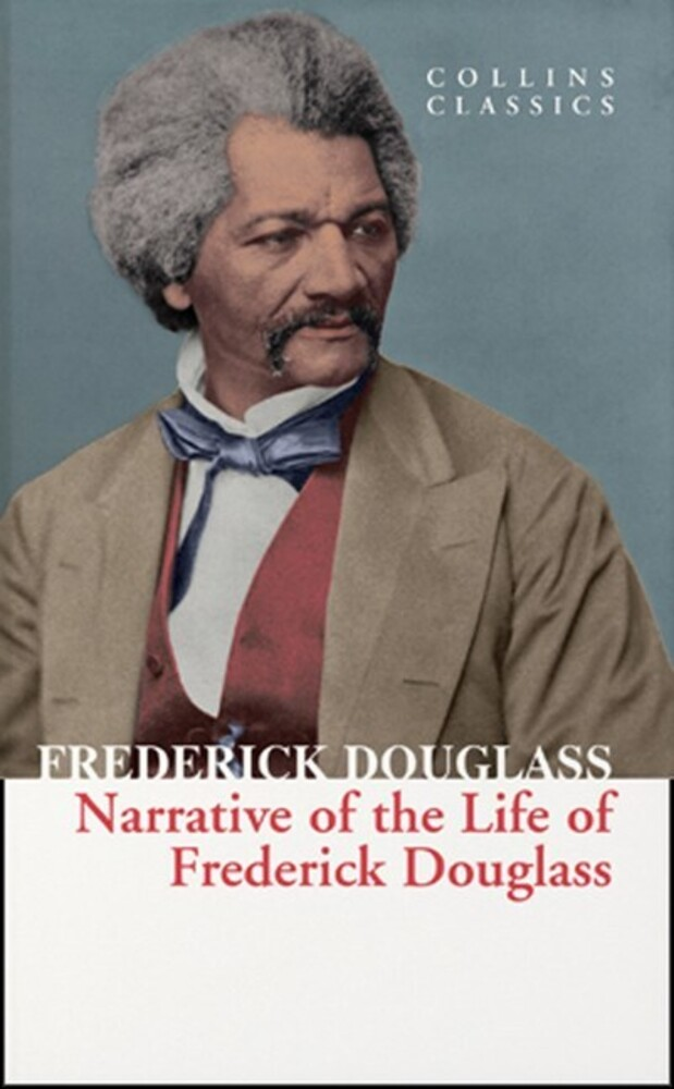 Douglass, Frederick - Narrative of the Life of Frederick Douglass