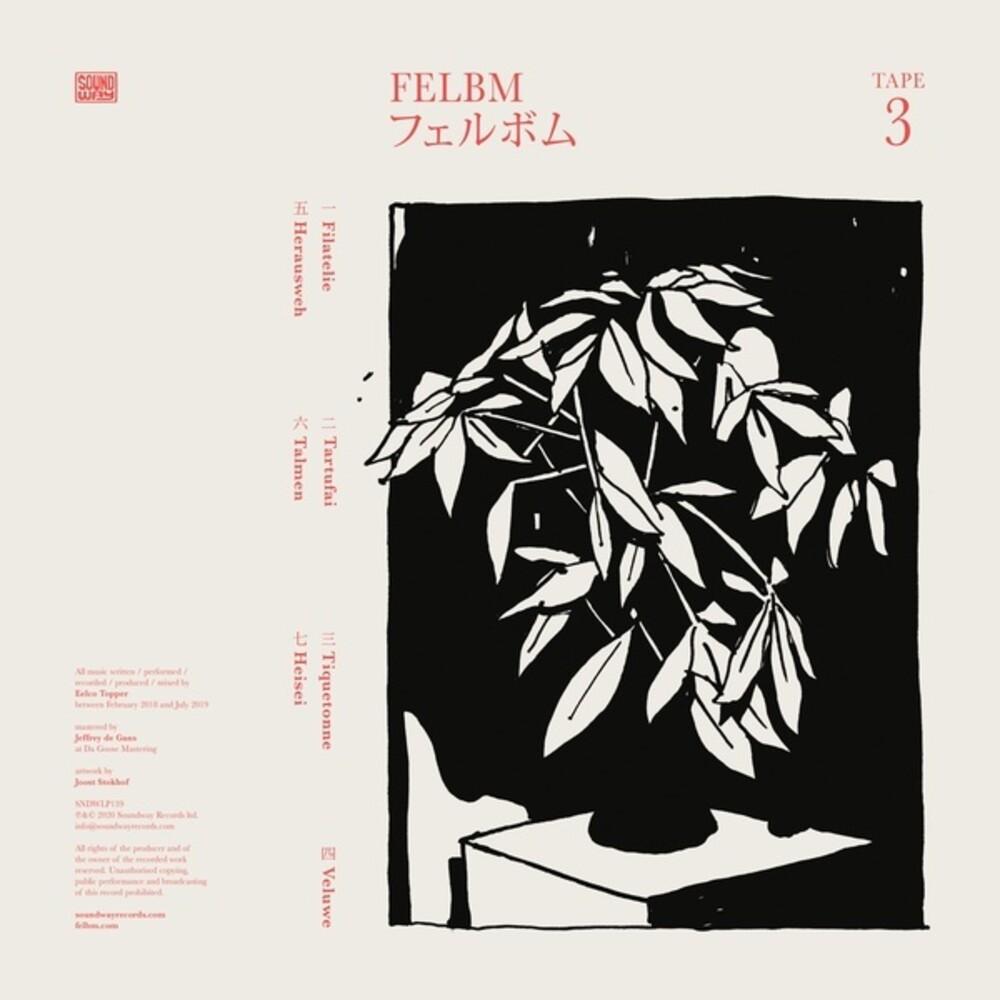 Felbm - Tape 3 / Tape 4