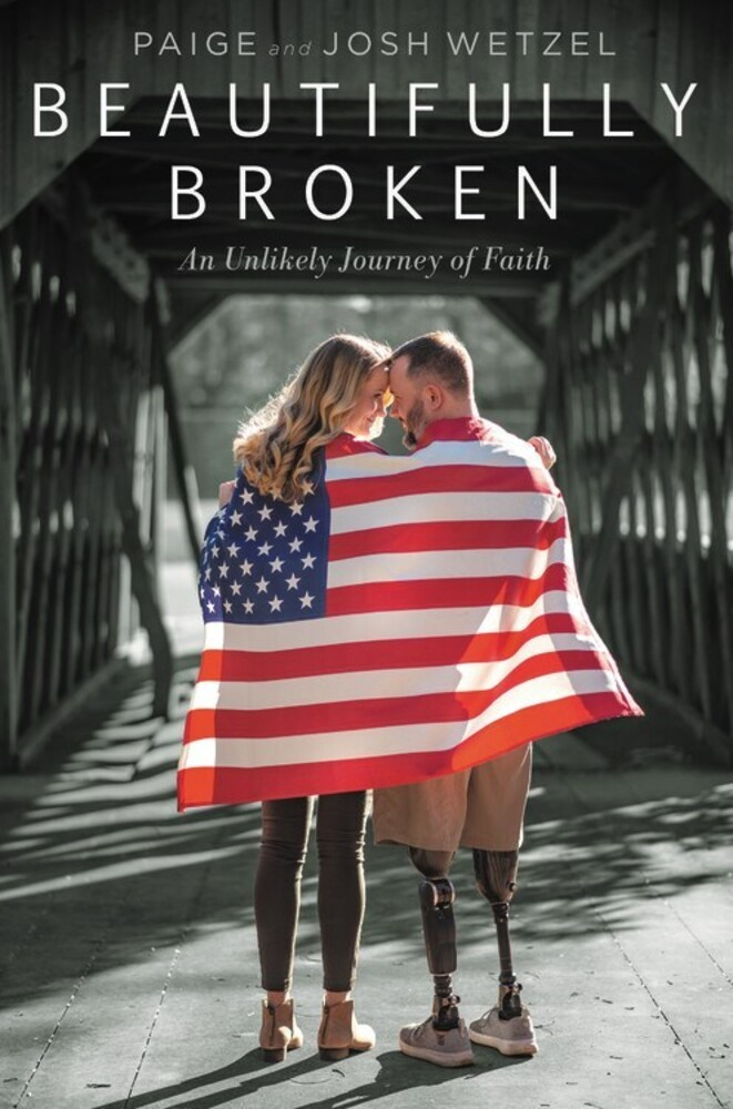 Wetzel, Paige / Wetzel, Josh / Mills, Travis - Beautifully Broken: An Unlikely Journey of Faith