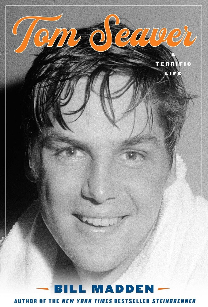 - Tom Seaver: A Terrific Life