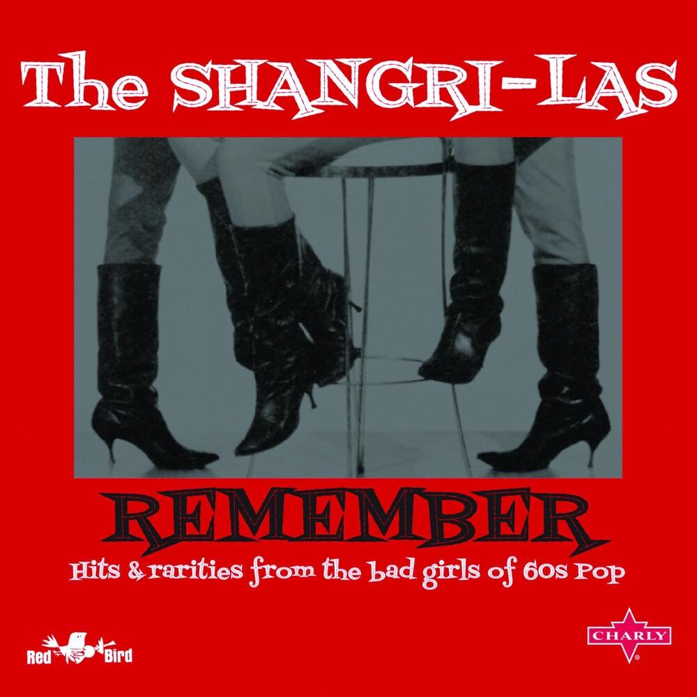 Shangri-Las - Remember: Hits & Rarities From The Bad Girls Of Pop