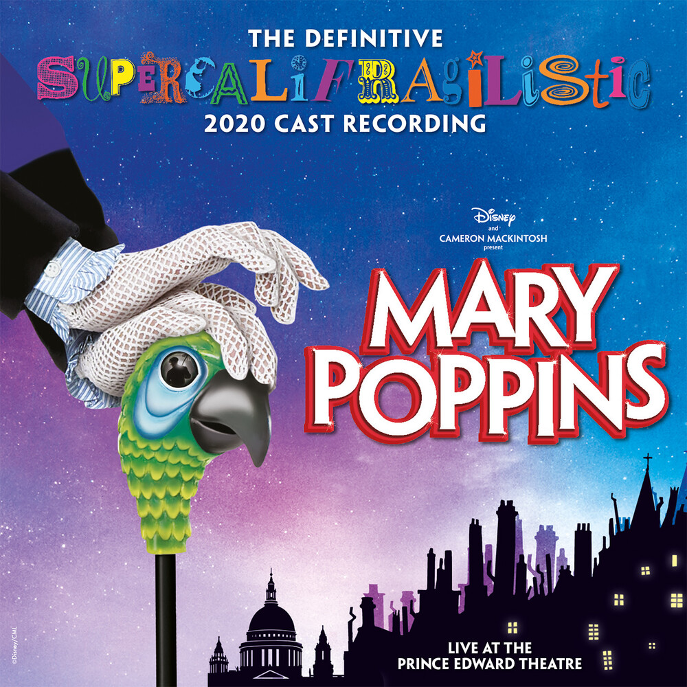 Mary Poppins / Various - Mary Poppins (The Definitive Supercalifragilistic 2020 Cast Recordin )