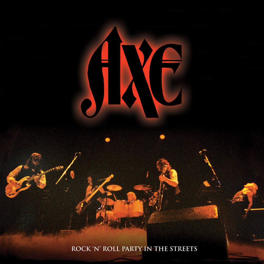 Axe - Rock N' Roll Party In The Streets