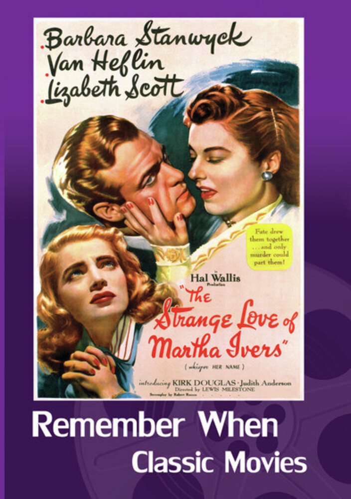 Strange Love of Martha Ivers - The Strange Love of Martha Ivers