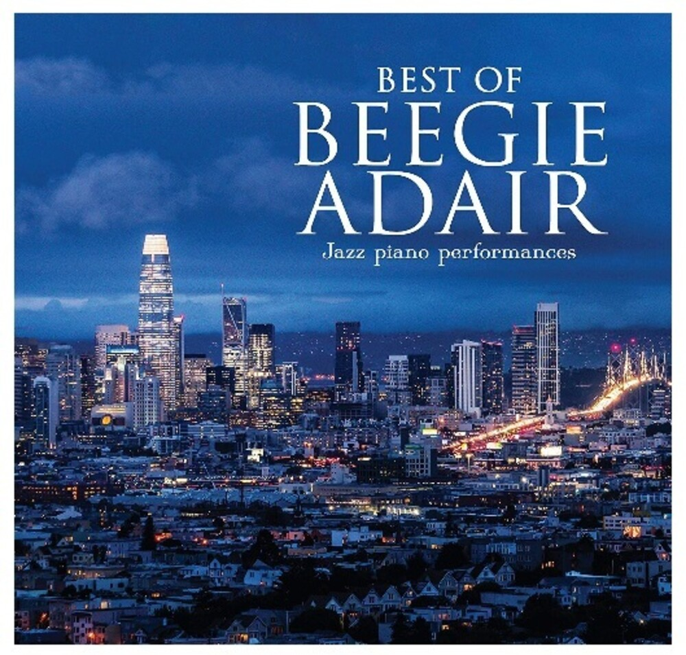 Beegie Adair - Best Of Beegie Adair: Jazz Piano Performances