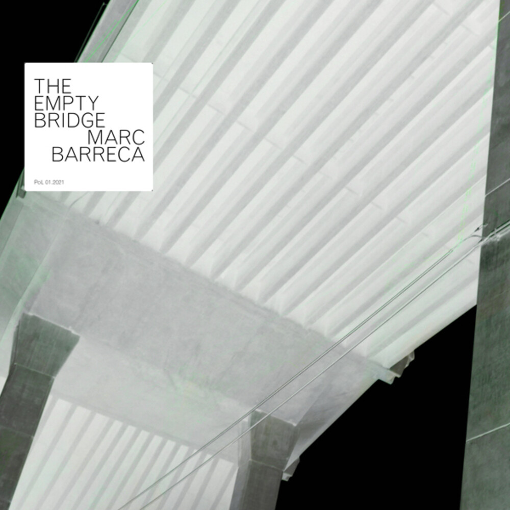 Marc Barreca - The Empty Bridge