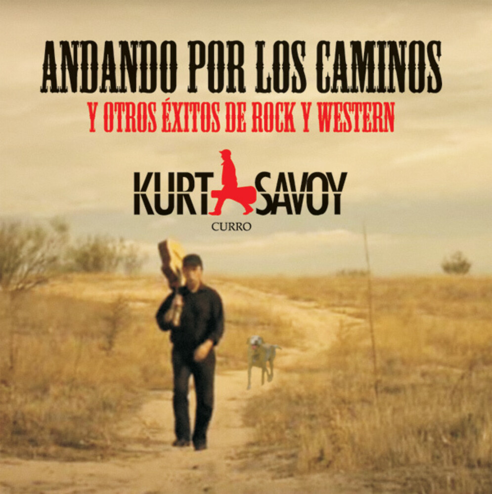 Kurt Savoy - Andando Por Los Caminos (Spa)