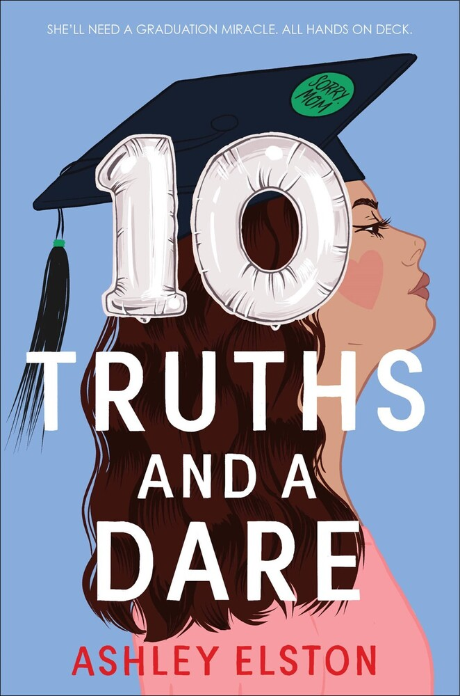 Ashley Elston - 10 Truths And A Dare (Hcvr)