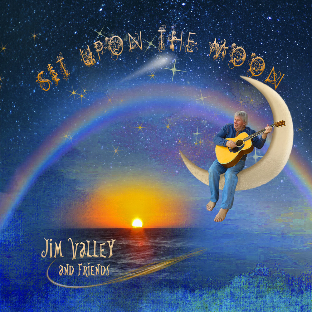 Jim Valley - Sit Upon The Moon