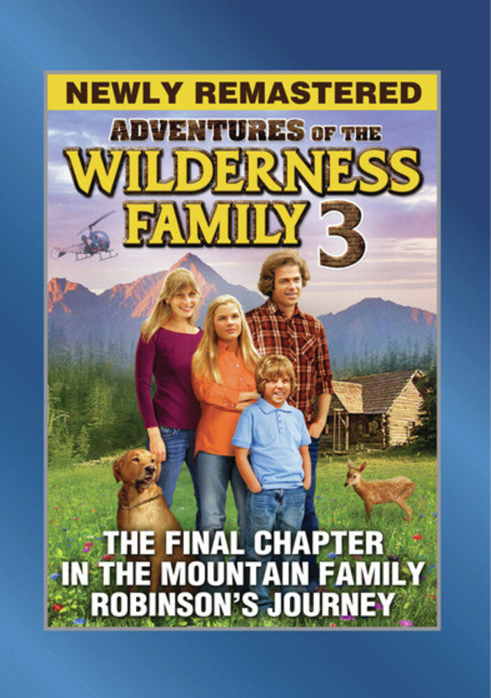 Wilderness Family Part 3 - The Wilderness Family Part 3