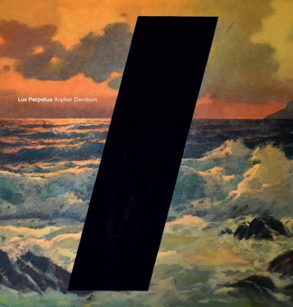 Xopher Davidson - Lux Perpetua