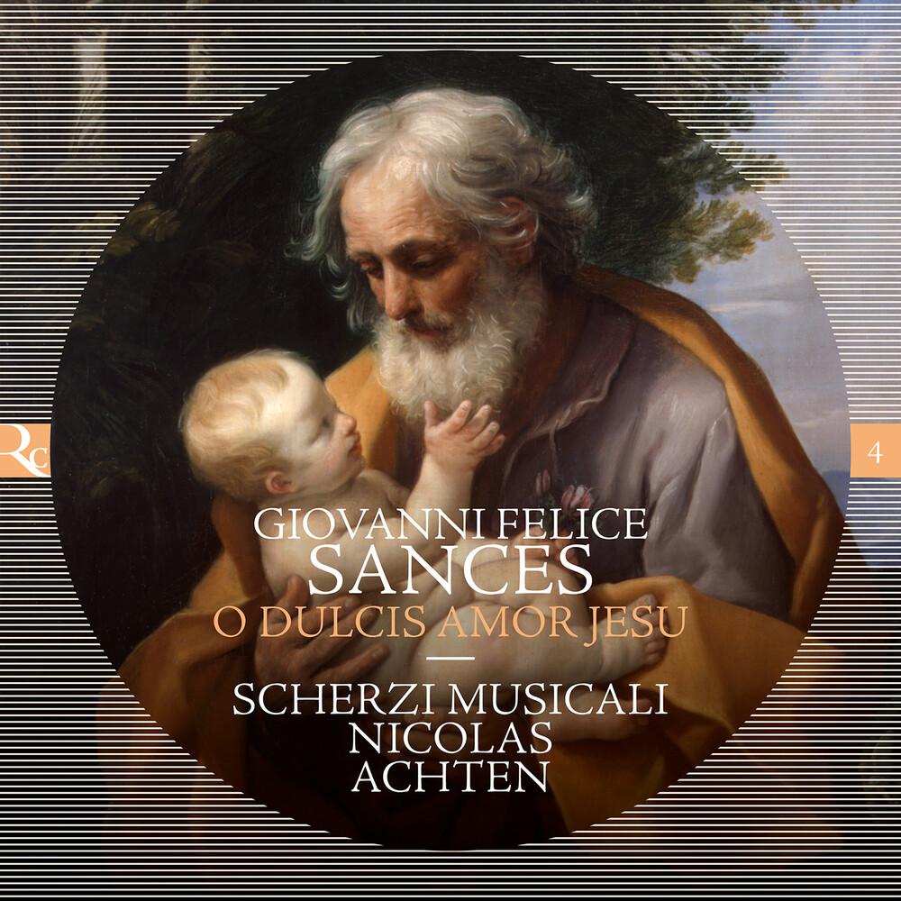 Sances / Achten / Scherzi Musicali - O Dulcis Amor Jesu