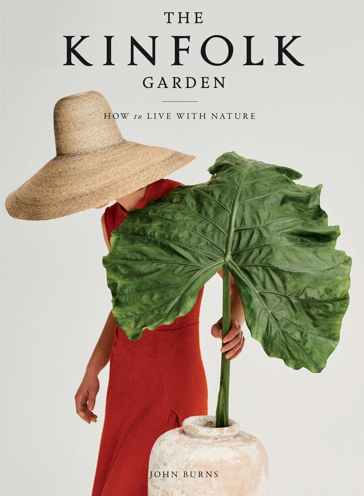 - The Kinfolk Garden: How to Live with Nature