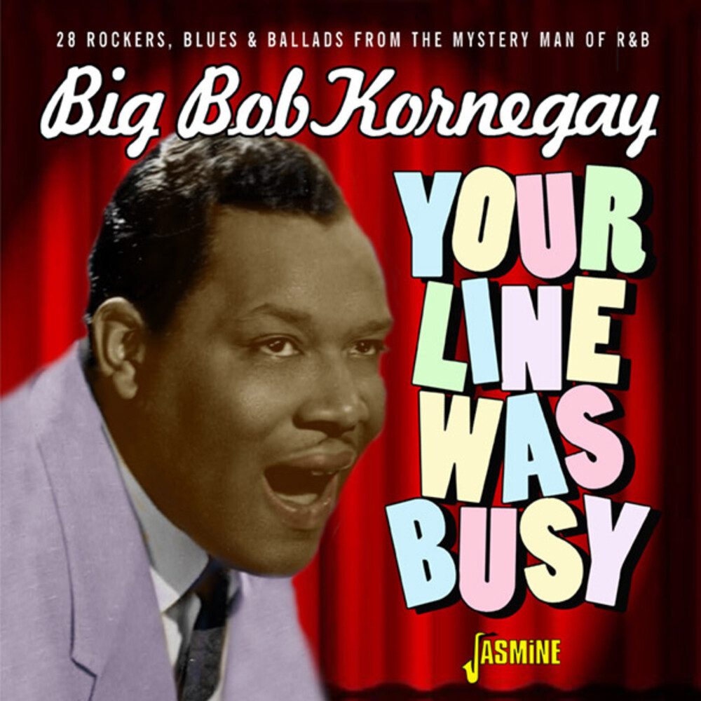 Big Kornegay Bob - Your Line Was Busy: 28 Rockers Blues & Ballads