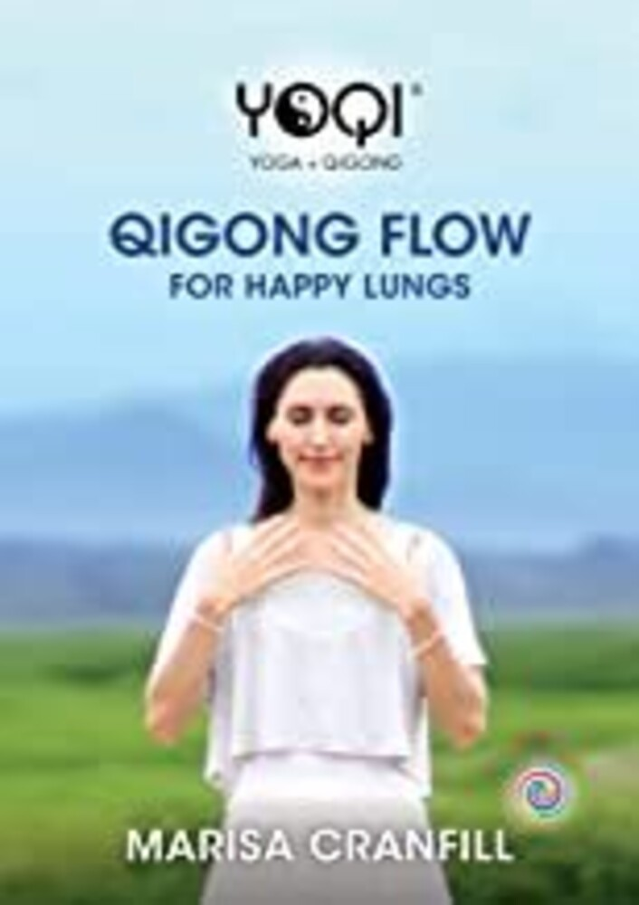 Yoqi: Qigong Flow for Happy Lungs - Yoqi: Qigong Flow For Happy Lungs