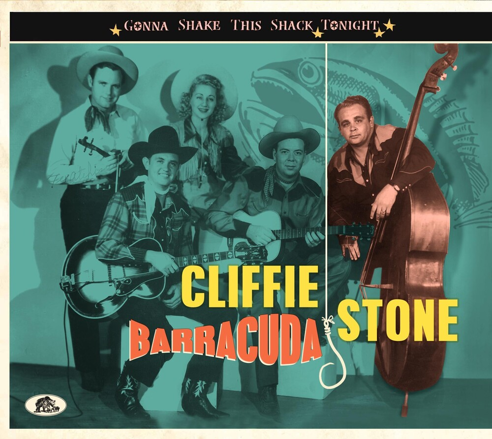 Cliffie Stone - Gonna Shake This Shack Tonight: Barracuda