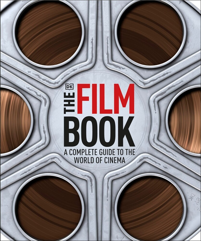 Ronald Bergan - The Film Book, New Edition: A Complete Guide to the World of Movies