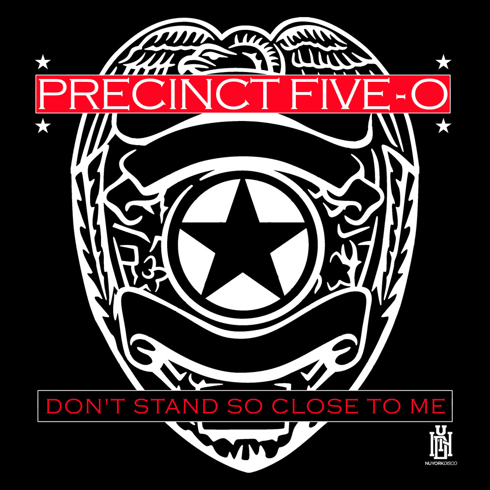 Precinct Five-O - Don't Stand So Close To Me (Mod)