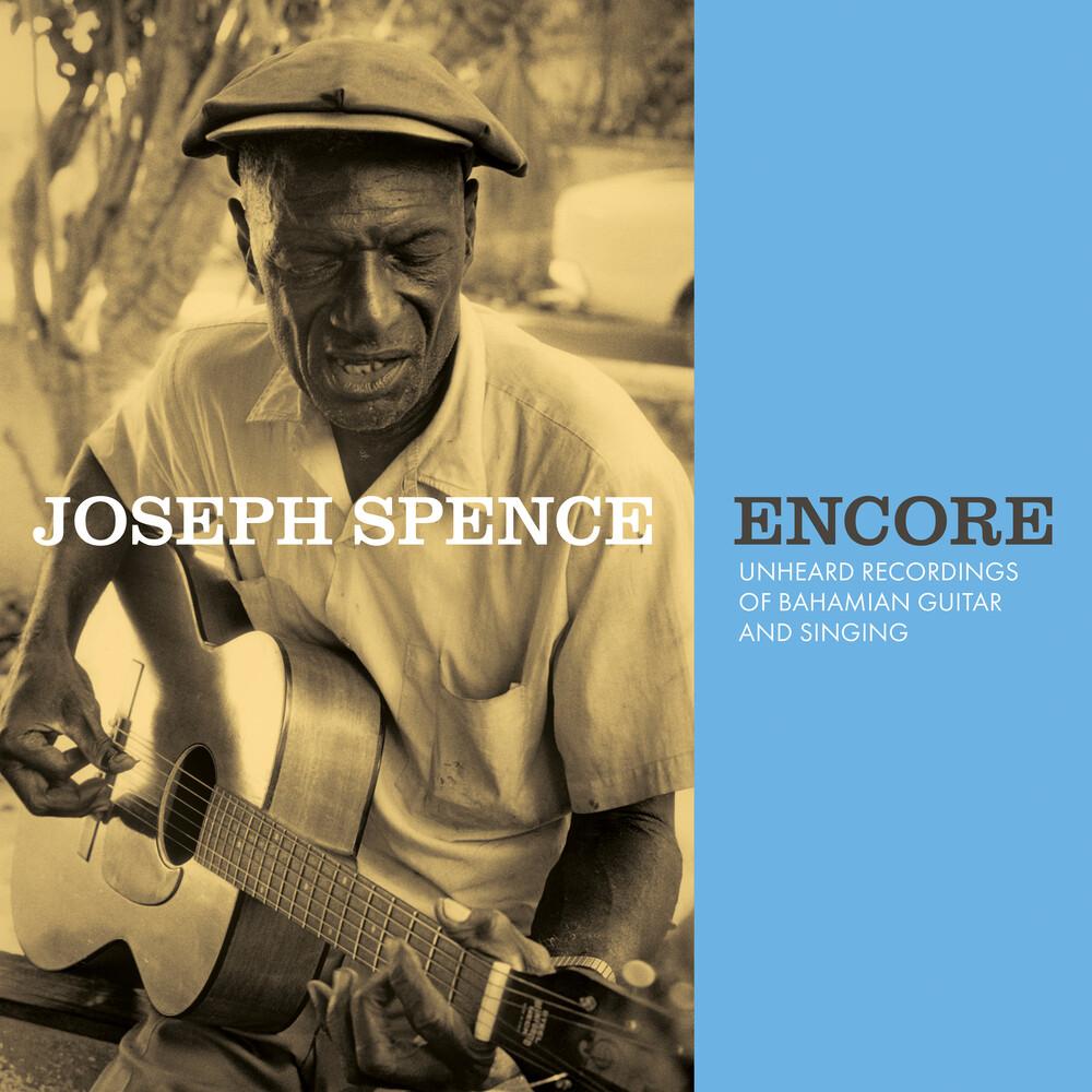 Joseph Spence - Encore: Unheard Recordings Of Bahamian Guitar &
