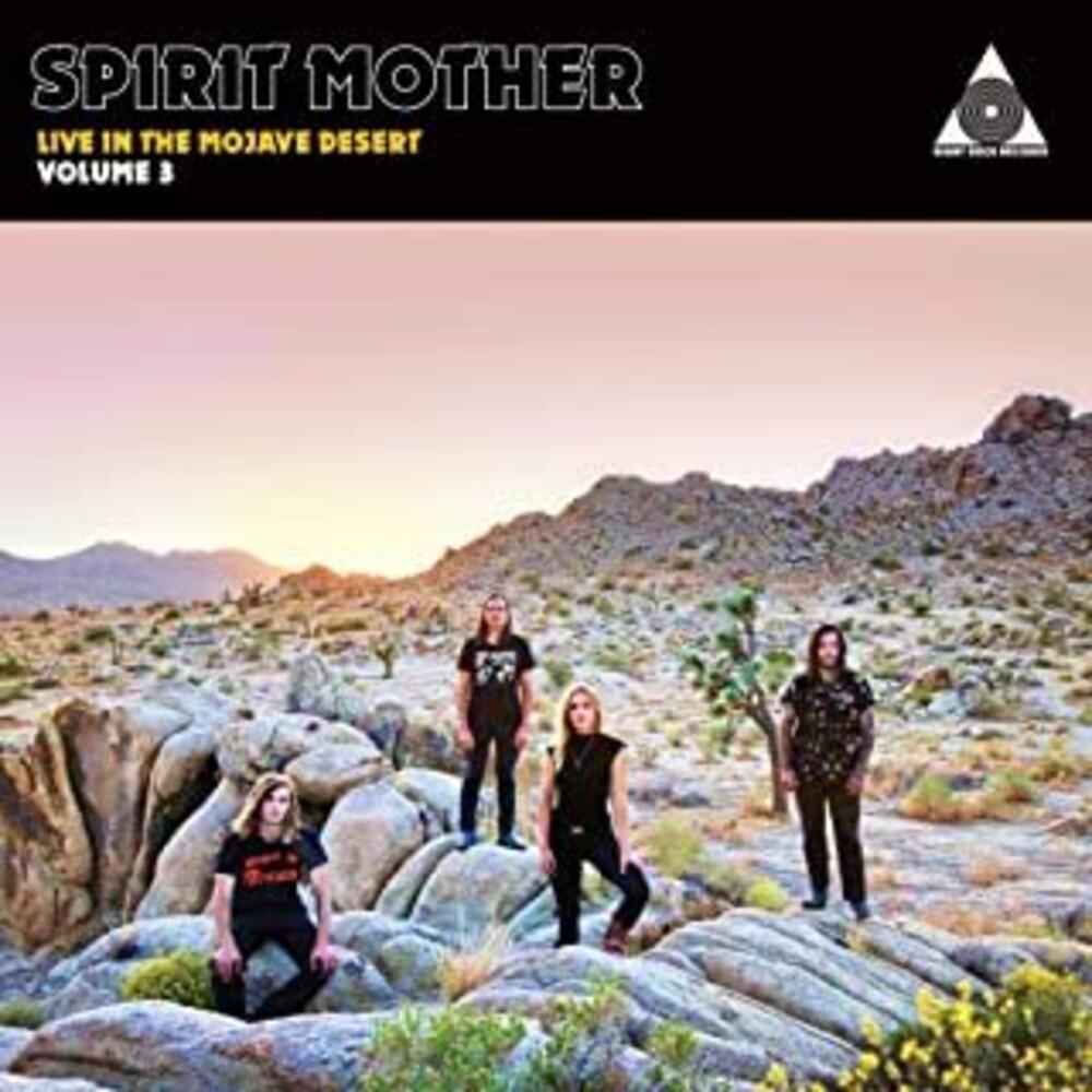 - Spirit Mother Live In The Mojave Desert: Volume 3