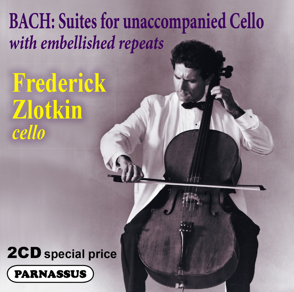 Frederick Zlotkin - J. S. Bach Cello Suites 1-6 With Embellishments