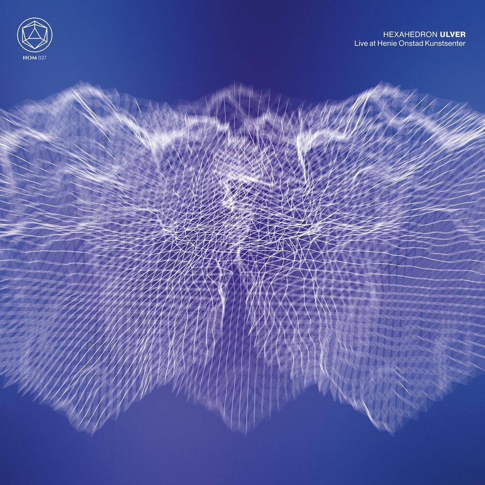 Ulver - Hexahedron: Live At Henie Onstad Kunstsenter