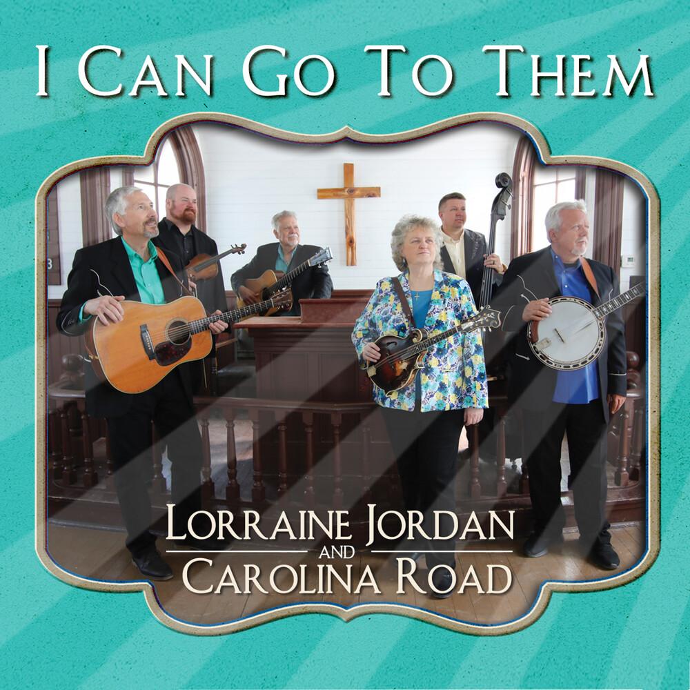 Lorraine Jordan  / Road,Carolina - I Can Go To Them