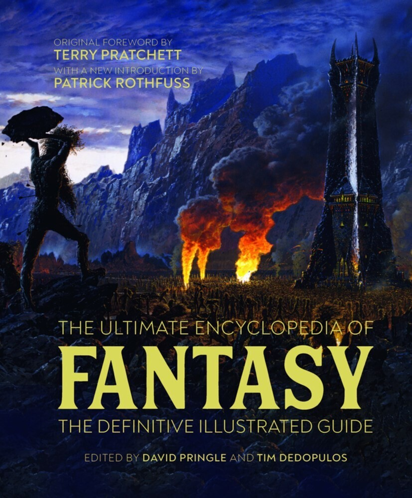 Dedopulos, Tim / Pringle, David / Pratchette, Terry - The Ultimate Encyclopedia of Fantasy: The Definitive Illustrated Guide