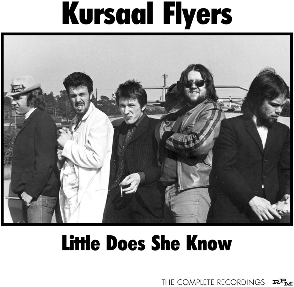 Kursaal Flyers - Little Does She Know: Complete Recordings (Uk)