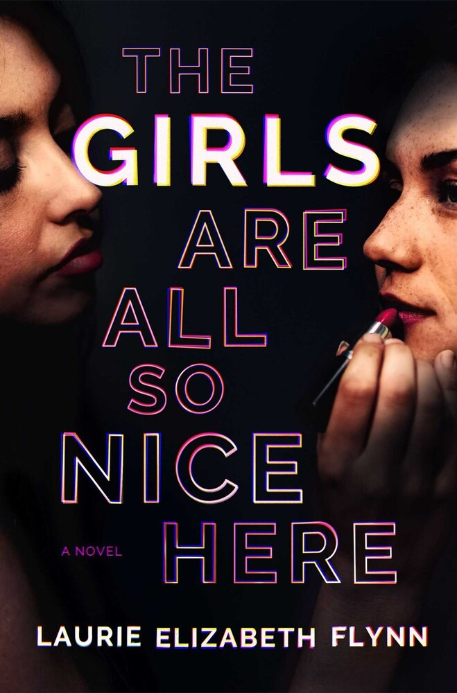 - The Girls Are All So Nice Here: A Novel