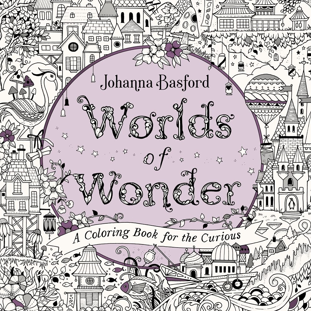 Basford, Johanna - Worlds of Wonder: A Coloring Book for the Curious
