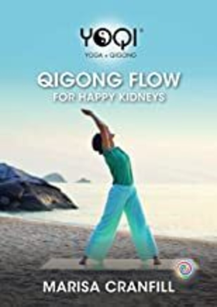 Yoqi: Qigong Flow for Happy Kidney - Yoqi: Qigong Flow For Happy Kidney