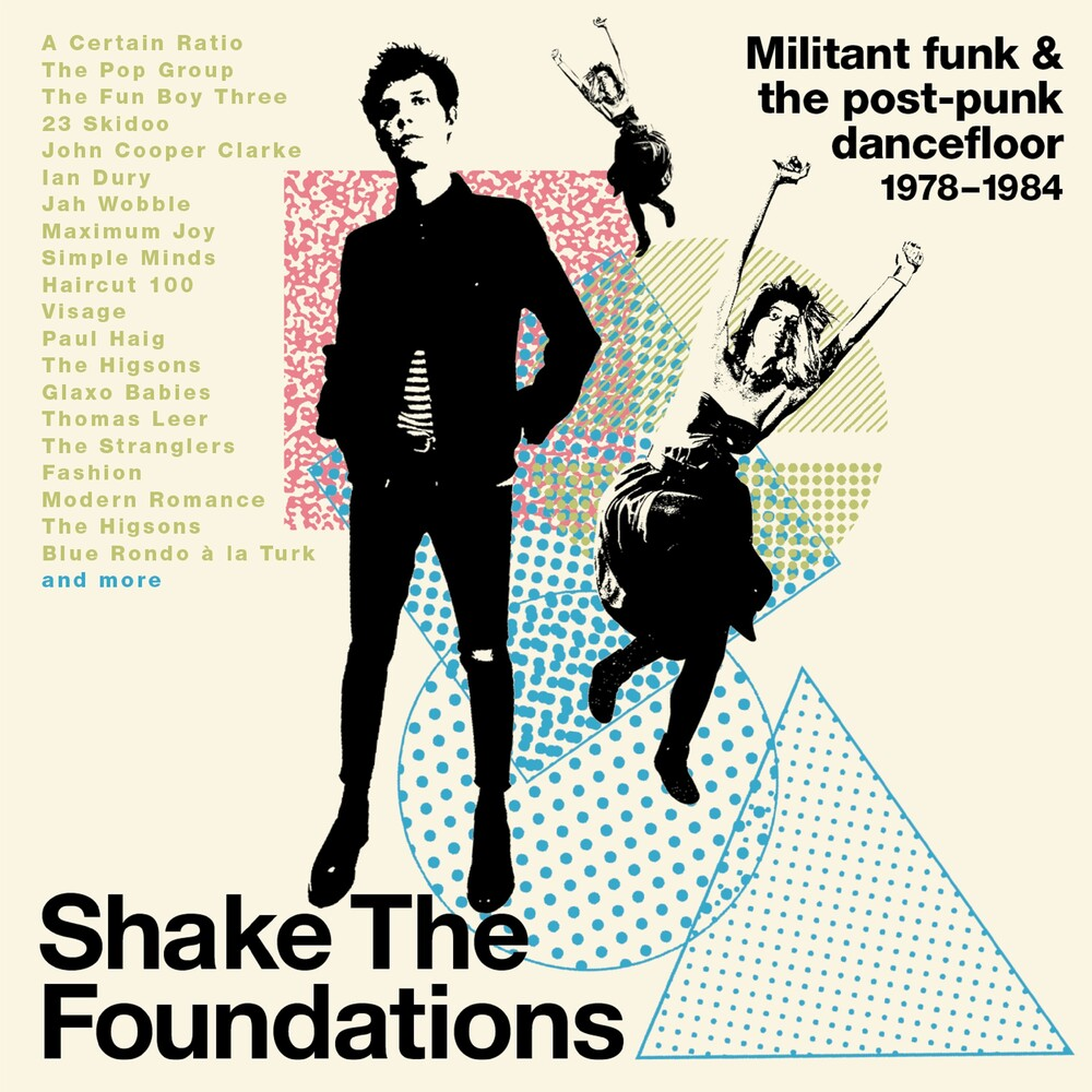 Shake The Foundations: Militant Funk & Post-Punk - Shake The Foundations: Militant Funk & The Post-Punk Dancefloor 1978-1984 / Various