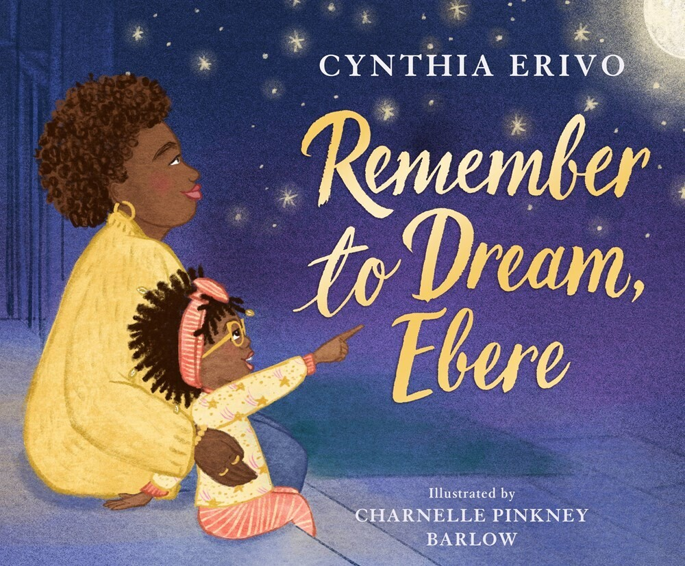 Cynthia Erivo  / Barlow,Charnelle Pinkney - Remember To Dream Ebere (Hcvr) (Ill)