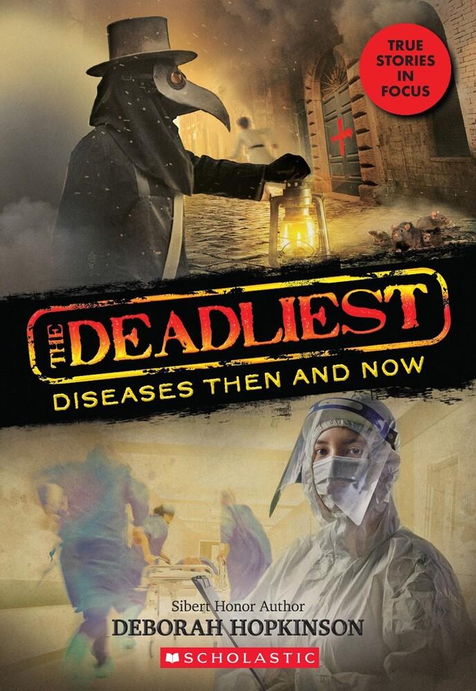Deborah Hopkinson - Deadliest Diseases Then And Now (Ppbk)