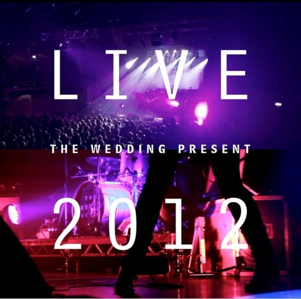 Wedding Present - Live 2012: Seamonsters Played Live In Manchester