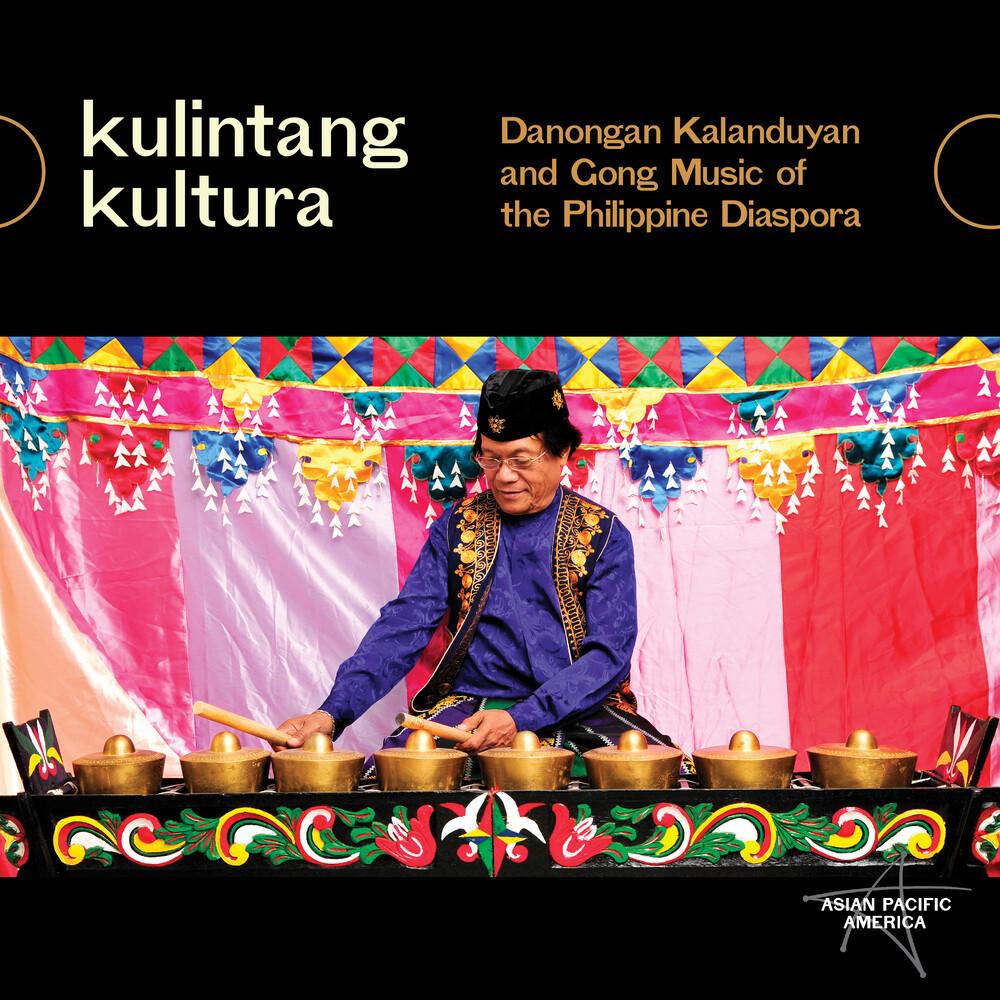 Kulintang Kultura: Danongan Kalanduyan & Gong - Kulintang Kultura: Danongan Kalanduyan & Gong