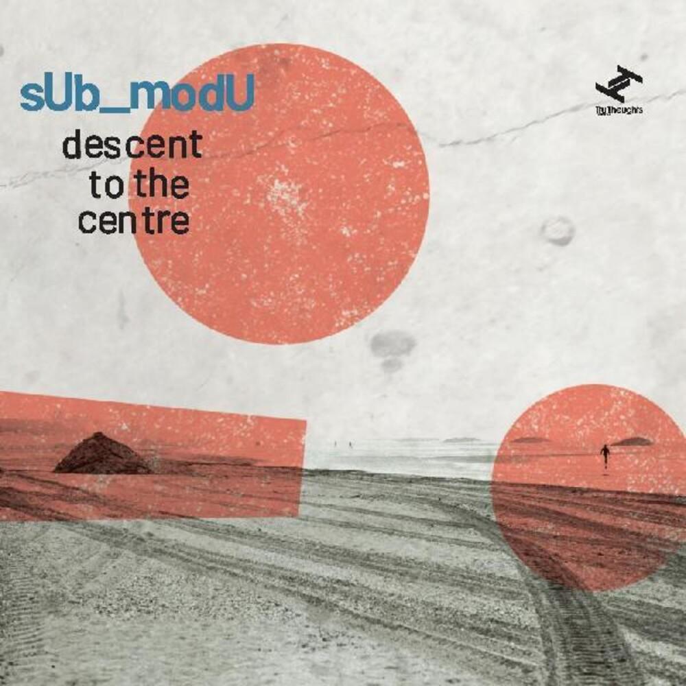 sUb_modU - Descent To The Centre