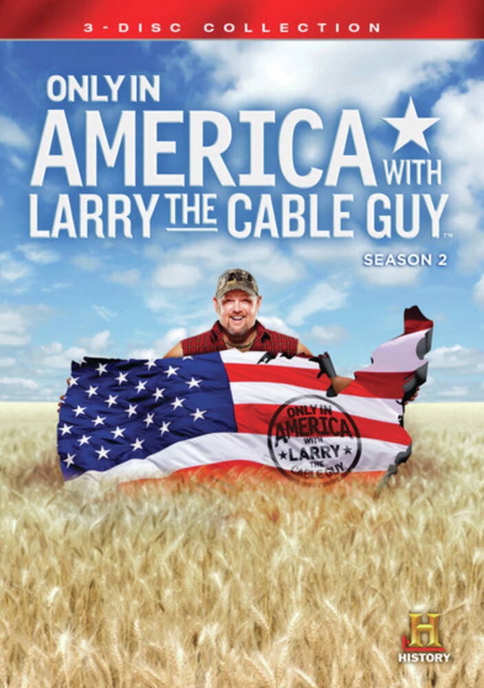 Only in America with Larry the Cable Guy: Season 2 - Only In America With Larry The Cable Guy: Season 2