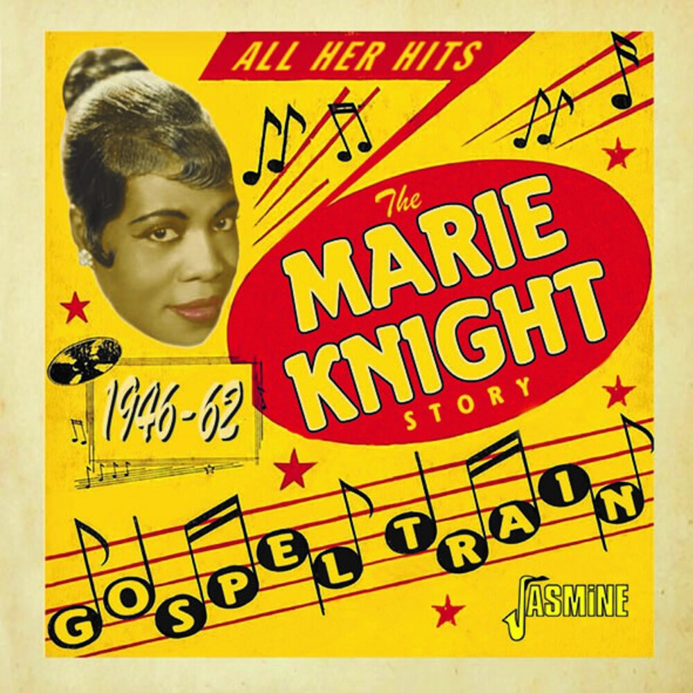 Marie Knight - Gospel Train - The Marie Knight Story, 1946-1962